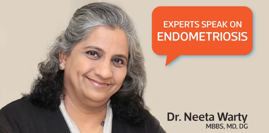 Experts Speak – Dr. Neeta Warty: FAQs on Endometriosis